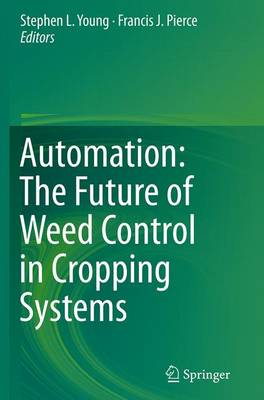 Automation: The Future of Weed Control in Cropping Systems (Paperback)
