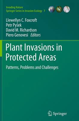 Plant Invasions in Protected Areas: Patterns, Problems and Challenges - Invading Nature - Springer Series in Invasion Ecology 7 (Paperback)