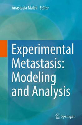 Experimental Metastasis: Modeling and Analysis (Paperback)