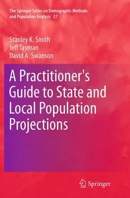 A Practitioner's Guide to State and Local Population Projections - The Springer Series on Demographic Methods and Population Analysis 37 (Paperback)