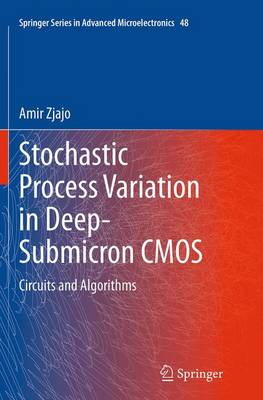 Stochastic Process Variation in Deep-Submicron CMOS: Circuits and Algorithms - Springer Series in Advanced Microelectronics 48 (Paperback)