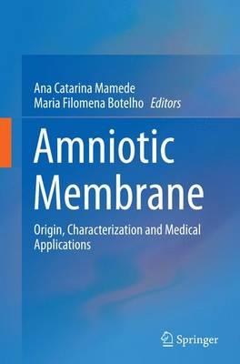 Amniotic Membrane: Origin, Characterization and Medical Applications (Paperback)
