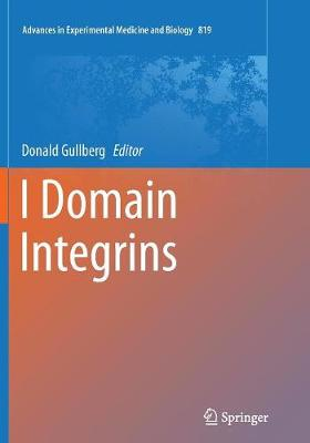 I Domain Integrins - Advances in Experimental Medicine and Biology 819 (Paperback)