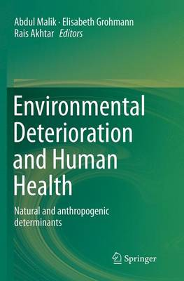 Environmental Deterioration and Human Health: Natural and anthropogenic determinants (Paperback)
