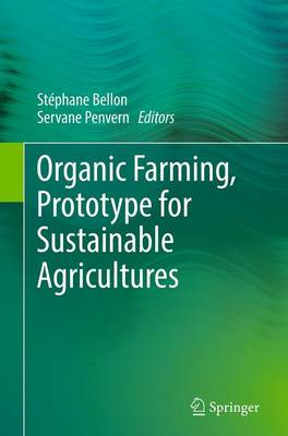 Organic Farming, Prototype for Sustainable Agricultures (Paperback)