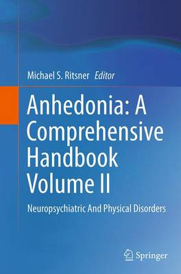 Anhedonia: A Comprehensive Handbook Volume II: Neuropsychiatric And Physical Disorders (Paperback)