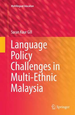 Language Policy Challenges in Multi-Ethnic Malaysia - Multilingual Education 8 (Paperback)