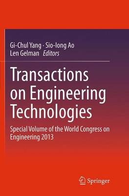 Transactions on Engineering Technologies: Special Volume of the World Congress on Engineering 2013 (Paperback)
