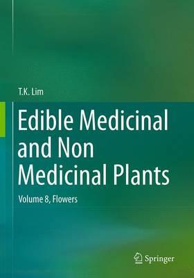 Edible Medicinal and Non Medicinal Plants: Volume 8, Flowers (Paperback)