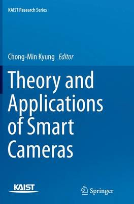 Theory and Applications of Smart Cameras - KAIST Research Series (Paperback)