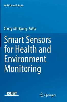 Smart Sensors for Health and Environment Monitoring - KAIST Research Series (Paperback)