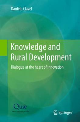 Knowledge and Rural Development: Dialogue at the heart of innovation (Paperback)