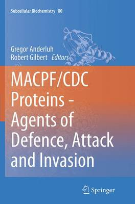 MACPF/CDC Proteins - Agents of Defence, Attack and Invasion - Subcellular Biochemistry 80 (Paperback)