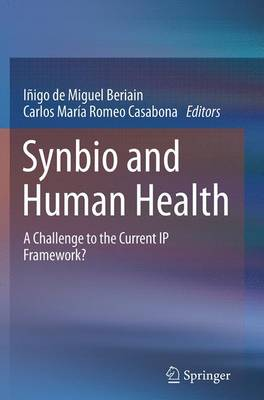 Synbio and Human Health: A Challenge to the Current IP Framework? (Paperback)