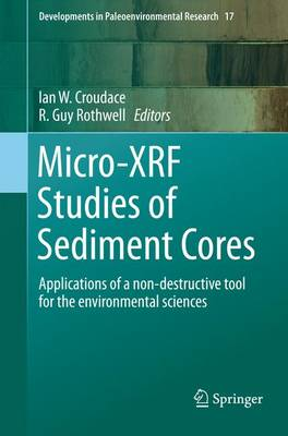Micro-XRF Studies of Sediment Cores: Applications of a non-destructive tool for the environmental sciences - Developments in Paleoenvironmental Research 17 (Paperback)