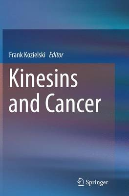 Kinesins and Cancer (Paperback)