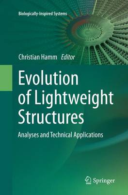 Evolution of Lightweight Structures: Analyses and Technical Applications - Biologically-Inspired Systems 6 (Paperback)