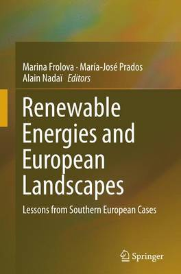 Renewable Energies and European Landscapes: Lessons from Southern European Cases (Paperback)