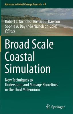 Broad Scale Coastal Simulation: New Techniques to Understand and Manage Shorelines in the Third Millennium - Advances in Global Change Research 49 (Paperback)