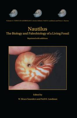 Nautilus: The Biology and Paleobiology of a Living Fossil, Reprint with additions - Topics in Geobiology 6 (Paperback)