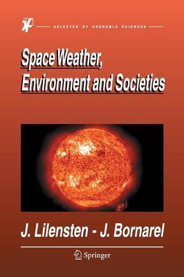 Space Weather, Environment and Societies (Paperback)