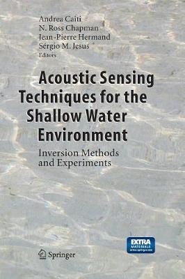 Acoustic Sensing Techniques for the Shallow Water Environment: Inversion Methods and Experiments (Paperback)