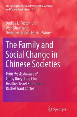 The Family and Social Change in Chinese Societies - The Springer Series on Demographic Methods and Population Analysis 35 (Paperback)