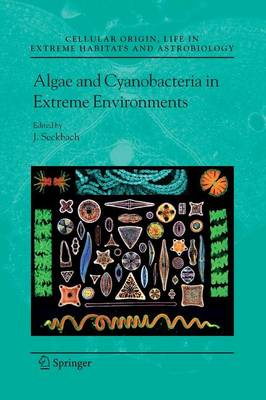 Algae and Cyanobacteria in Extreme Environments - Cellular Origin, Life in Extreme Habitats and Astrobiology 11 (Paperback)
