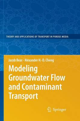 Modeling Groundwater Flow and Contaminant Transport - Theory and Applications of Transport in Porous Media 23 (Paperback)