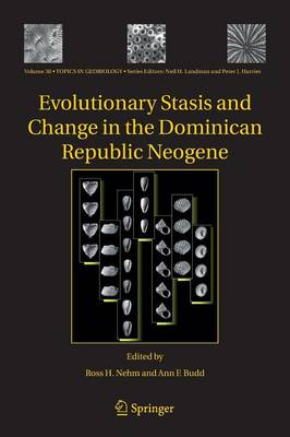 Evolutionary Stasis and Change in the Dominican Republic Neogene - Topics in Geobiology 30 (Paperback)