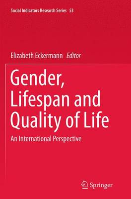 Gender, Lifespan and Quality of Life: An International Perspective - Social Indicators Research Series 53 (Paperback)