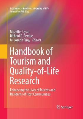 Handbook of Tourism and Quality-of-Life Research: Enhancing the Lives of Tourists and Residents of Host Communities - International Handbooks of Quality-of-Life (Paperback)