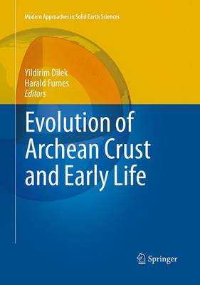 Evolution of Archean Crust and Early Life - Modern Approaches in Solid Earth Sciences 7 (Paperback)