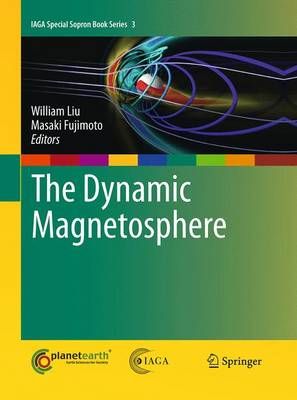 The Dynamic Magnetosphere - IAGA Special Sopron Book Series 3 (Paperback)