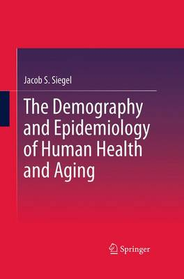 The Demography and Epidemiology of Human Health and Aging (Paperback)