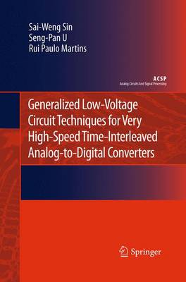 Generalized Low-Voltage Circuit Techniques for Very High-Speed Time-Interleaved Analog-to-Digital Converters - Analog Circuits and Signal Processing (Paperback)