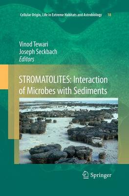 STROMATOLITES: Interaction of Microbes with Sediments - Cellular Origin, Life in Extreme Habitats and Astrobiology 18 (Paperback)