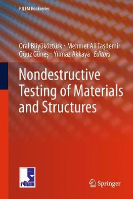 Nondestructive Testing of Materials and Structures - RILEM Bookseries 6 (Paperback)