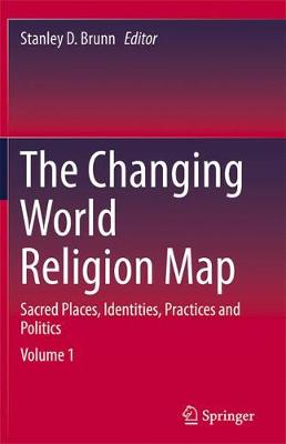 Cover The Changing World Religion Map: Sacred Places, Identities, Practices and Politics