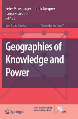 Geographies of Knowledge and Power - Knowledge and Space 7 (Paperback)