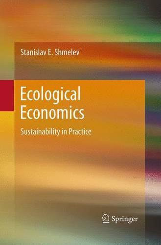 Ecological Economics: Sustainability in Practice (Paperback)