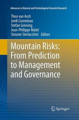Mountain Risks: From Prediction to Management and Governance - Advances in Natural and Technological Hazards Research 34 (Paperback)