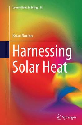 Harnessing Solar Heat - Lecture Notes in Energy 18 (Paperback)