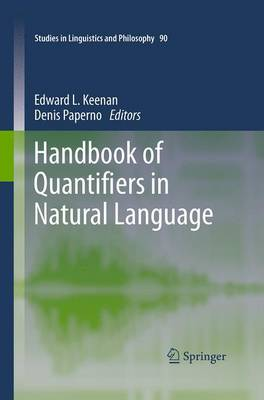 Handbook of Quantifiers in Natural Language - Studies in Linguistics and Philosophy 90 (Paperback)