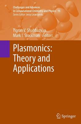 Plasmonics: Theory and Applications - Challenges and Advances in Computational Chemistry and Physics 15 (Paperback)