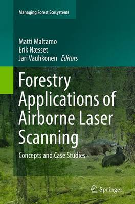 Forestry Applications of Airborne Laser Scanning: Concepts and Case Studies - Managing Forest Ecosystems 27 (Paperback)