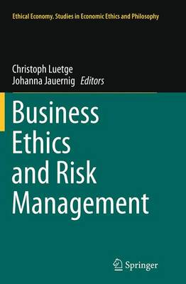 Business Ethics and Risk Management - Ethical Economy 43 (Paperback)