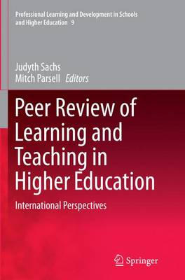 Peer Review of Learning and Teaching in Higher Education: International Perspectives - Professional Learning and Development in Schools and Higher Education 9 (Paperback)
