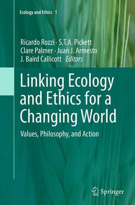 Linking Ecology and Ethics for a Changing World: Values, Philosophy, and Action - Ecology and Ethics 1 (Paperback)