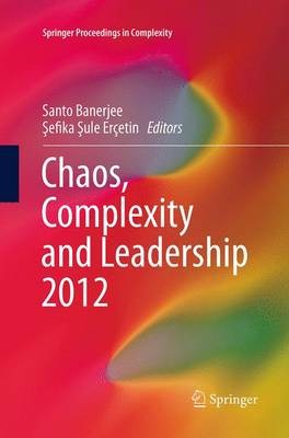 Chaos, Complexity and Leadership 2012 - Springer Proceedings in Complexity (Paperback)